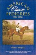 American Classic Pedigrees (1914-2002)