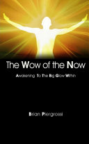 The Wow of the Now  Awakening to the Big Glow Within
