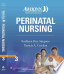 """Perinatal Nursing"" by Kathleen Rice Simpson, Patricia A. Creehan, Association of Women's Health, Obstetric, and Neonatal Nurses"