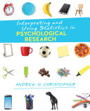 Interpreting and Using Statistics in Psychological Research