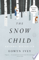 The snow child : a novel