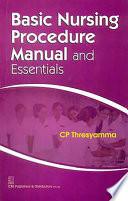 Basic Nursing Procedure Manual and Essentials