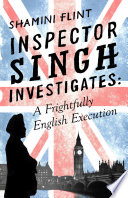 Inspector Singh Investigates  A Frightfully English Execution