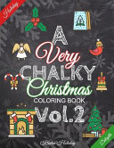 A Very Chalky Christmas Coloring Book Vol 2