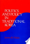 Politics And Policy In Traditional Korea