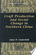 Craft Production and Social Change in Northern China