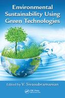 Environmental Sustainability Using Green Technologies