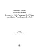 Handbook of Reagents for Organic Synthesis, Reagents for High-Throughput Solid-Phase and Solution-Phase Organic Synthesis
