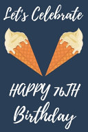 Let s Celebrate Happy 76th Birthday