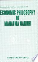 Economic Philosophy of Mahatma Gandhi