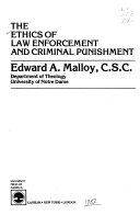 The Ethics of Law Enforcement and Criminal Punishment