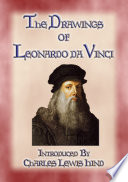 THE DRAWINGS OF LEONARDO DA VINCI   49 pen and ink sketches and studies by the Master Artist