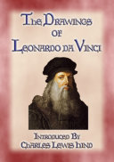 THE DRAWINGS OF LEONARDO DA VINCI - 49 pen and ink sketches and studies by the Master Artist