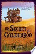 The Secret of Goldenrod Book