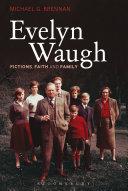 Evelyn Waugh: Fictions, Faith and Family