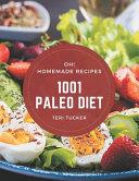 Oh  1001 Homemade Paleo Diet Recipes Book