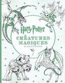 Harry Potter - le Livre de Coloriage : N° 2 - Créatures à Colorier