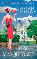 Fatal Masquerade (A Lady Alkmene Cosy Mystery, Book 4) [Pdf/ePub] eBook