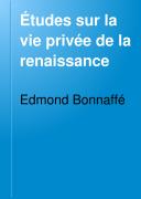 Études sur la vie privée de la Renaissance
