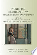 Pioneering Healthcare Law  : Essays in Honour of Margaret Brazier