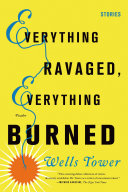Everything Ravaged Everything Burned Stories [Pdf/ePub] eBook