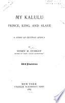 My Kalulu  Prince  King  and Slave Book PDF