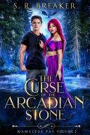 Pdf The Curse of the Arcadian Stone: Nameless Fay (Vol. 2 Broken Fate) Telecharger
