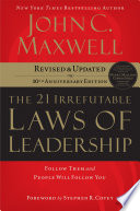 """The 21 Irrefutable Laws of Leadership: Follow Them and People Will Follow You"" by John C. Maxwell"