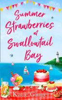 Summer Strawberries at Swallowtail Bay  Swallowtail Bay  Book 2