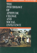 The Psychology of Attitude Change and Social Influence Book