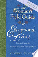 The Woman s Field Guide to Exceptional Living