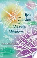 Life's Garden of Weekly Wisdom