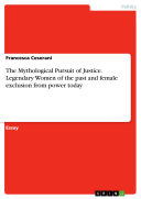 Pdf The Mythological Pursuit of Justice. Legendary Women of the past and female exclusion from power today Telecharger