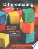 Differentiating for Success  : How to Build Literacy Instruction for All Students