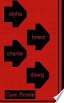 Alpha Bravo Charlie Dawg