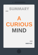 Summary: A Curious Mind: The Secret to a Bigger Life
