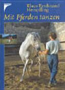 Mit Pferden tanzen. Einmalige Sonderausgabe.: Versammeltes Reiten am ...