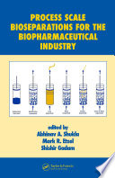 Process Scale Bioseparations For The Biopharmaceutical Industry Book PDF