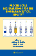 Process Scale Bioseparations for the Biopharmaceutical Industry