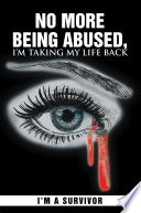 No More Being Abused  I m Taking My Life Back Book PDF