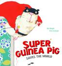 Super Guinea Pig Saves the World