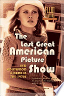 """The Last Great American Picture Show: New Hollywood Cinema in the 1970s"" by Alexander Horwath, Thomas Elsaesser, Noel King"