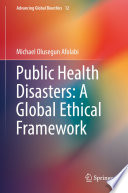 Public Health Disasters: A Global Ethical Framework