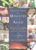 Creative Ideas for Ministry with the Aged Book