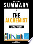 Extended Summary Of The Alchemist   By Paulo Coelho Book