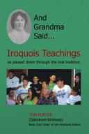 And Grandma Said Iroquois Teachings