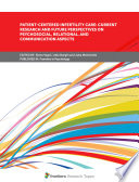 Patient-Centered Infertility Care: Current research and Future Perspectives on Psychosocial, Relational, and Communication Aspects
