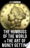 The Humbugs of the World   The Art of Money Getting