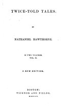 Legends of the Province house  The haunted mind  The village uncle  The ambitious guest  The sister years  Snowflakes  The seven vagabonds  The white old maid  Peter Goldwaite s treasure  Chippings with a chisel  The shaker bridal  Night sketches  Endicott and the red cross  The lily s request  Footprints on the sea shore  Edward Fane s rosebud  The threefold destiny