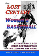The Lost Century of Women s Basketball